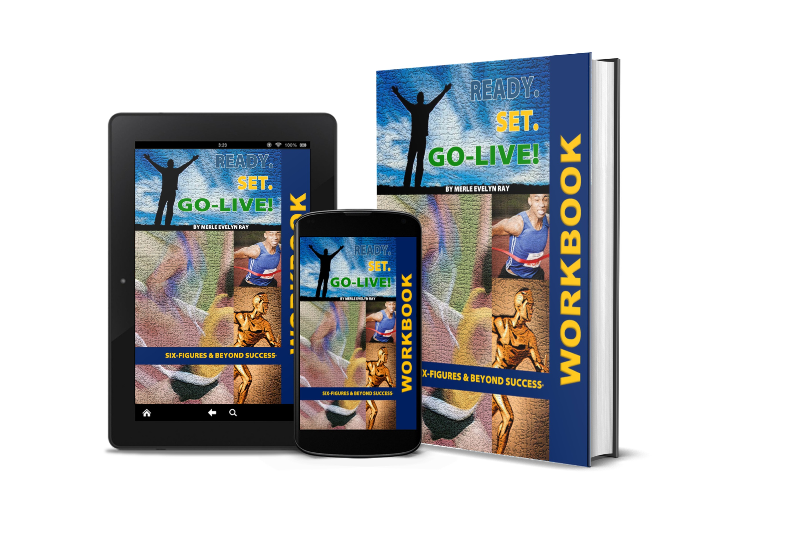 READY SET GO-LIVE WORKBOOK FOR 6-FIGURES AND BEYOND SUCCESS